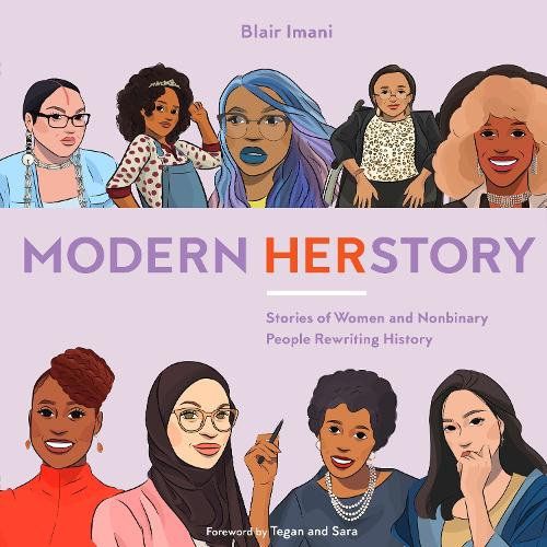Modern HERstory: Stories of Women and Nonbinary People Rewriting History (Hardback)