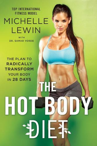 The Hot Body Diet: The Plan To Radically Transform Your Body in 28 Days (Paperback)
