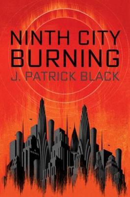 Ninth City Burning (Paperback)