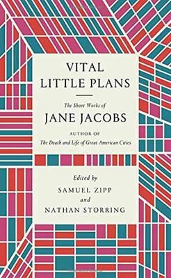 Vital Little Plans: The Short Works of Jane Jacobs (Hardback)