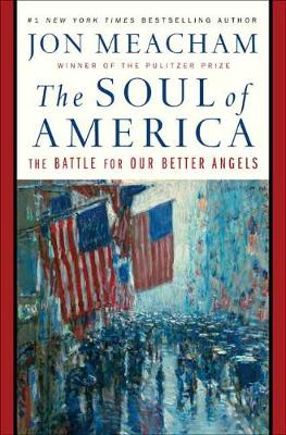 The Soul of America: The Battle for Our Better Angels (Hardback)