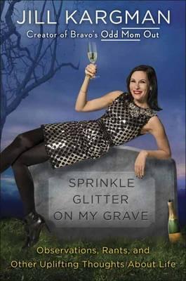 Sprinkle Glitter On My Grave (Hardback)