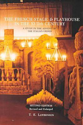 The French Stage and Playhouse in the Xviith Century (Hardback)
