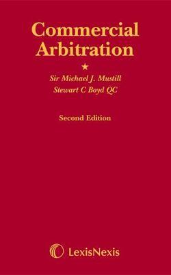 Commercial Arbitration: Mustill & Boyd: Commercial Arbitration (including 2001 Companion Volume) Including 2001 Companion Volume (Hardback)