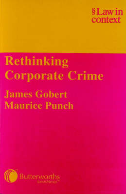 Rethinking Corporate Crime - Law in Context S. (Paperback)