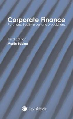 Sabine: Corporate Finance Flotations, Equity Issues and Acquisitions (Hardback)