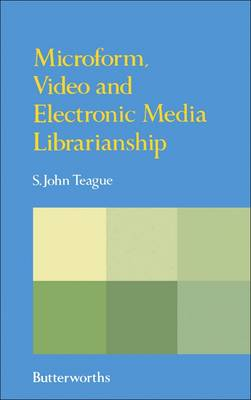 Microform, Video and Electronic Media Librarianship (Hardback)