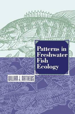 Patterns in Freshwater Fish Ecology (Hardback)