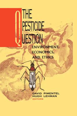The Pesticide Question: Environment, Economics and Ethics (Hardback)