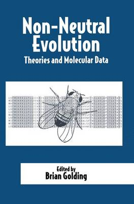 Non-Neutral Evolution: Theories and Molecular Data (Paperback)