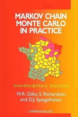 Markov Chain Monte Carlo in Practice - Chapman & Hall/CRC Interdisciplinary Statistics (Hardback)