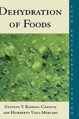 Dehydration of Foods - Food Engineering Series (Hardback)