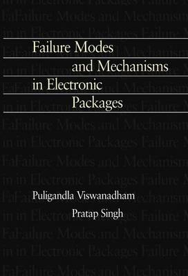 Failure Modes and Mechanisms in Electronic Packages (Hardback)