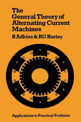 The General Theory of Alternating Current Machines: Application to Practical Problems (Paperback)