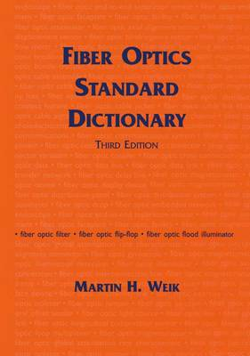 Fiber Optics Standard Dictionary (Hardback)