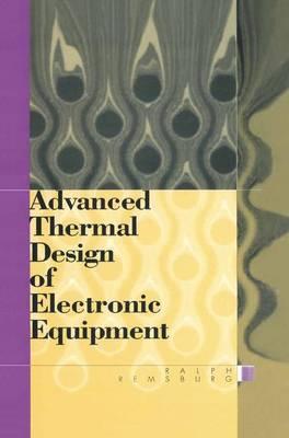 Advanced Thermal Design of Electronic Equipment (Hardback)
