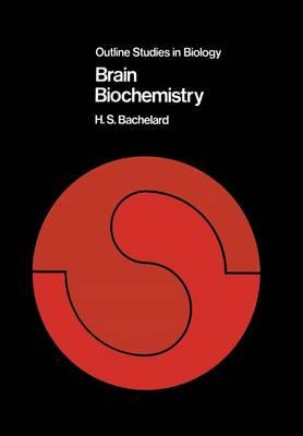 Brain Biochemistry - Outline Studies in Biology (Paperback)