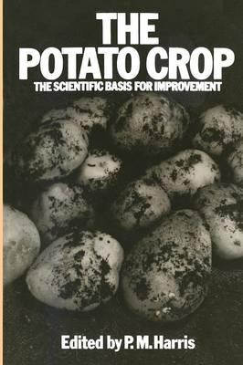 The Potato Crop: The scientific basis for improvement (Paperback)