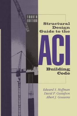 Structural Design Guide to the ACI Building Code (Hardback)