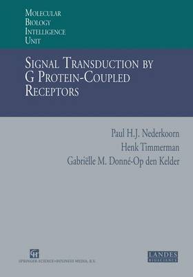 Signal Transduction by G Protein-Coupled Receptors: Bioenergetics and G Protein Activation: Proton Transfer and GTP Synthesis to Explain the Experimental Findings - Molecular Biology Intelligence Unit (Hardback)