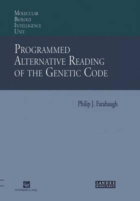 Programmed Alternative Reading of the Genetic Code: Molecular Biology Intelligence Unit (Hardback)
