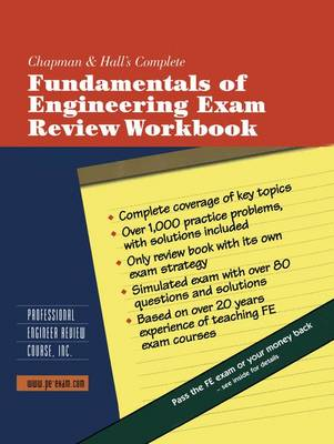 Chapman & Hall's Complete Fundamentals of Engineering Exam Review Workbook - Chapman & Hall Professional Engineer Workbook Series (Paperback)