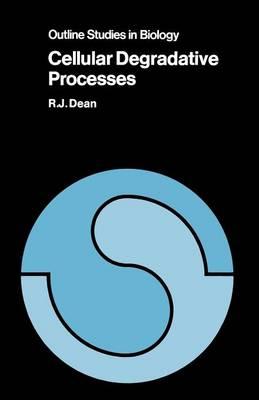 Cellular Degradative Processes - Outline Studies in Biology (Paperback)