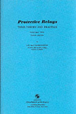 Protective Relays Their Theory and Practice: Volume Two (Hardback)