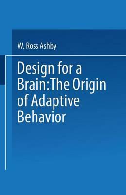 Design for a Brain: The origin of adaptive behaviour (Paperback)
