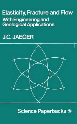 Elasticity, Fracture and Flow: with Engineering and Geological Applications (Paperback)