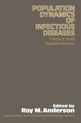 The Population Dynamics of Infectious Diseases: Theory and Applications - Population and Community Biology Series (Paperback)