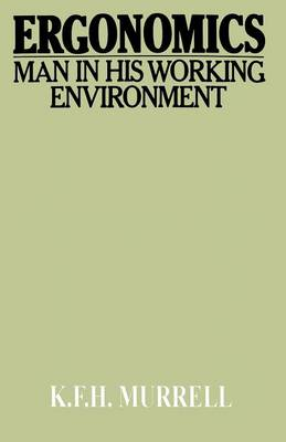 Ergonomics: Man in His Working Environment (Paperback)