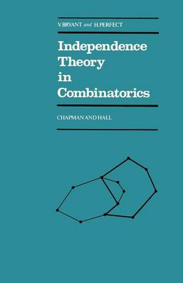 Independence Theory in Combinatorics: An Introductory Account with Applications to Graphs and Transversals (Paperback)
