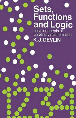 Sets, Functions and Logic: Basic concepts of university mathematics (Paperback)