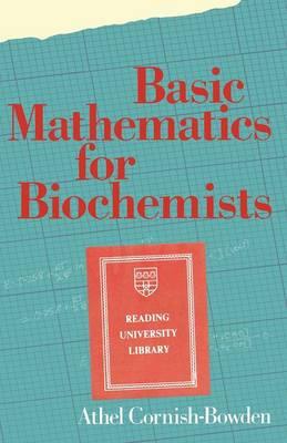 Basic Mathematics for Biochemists (Paperback)