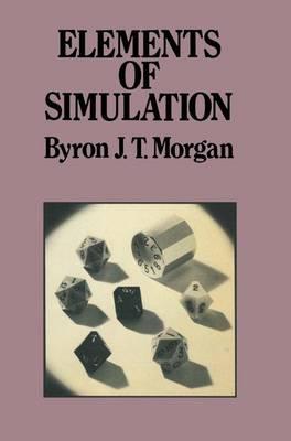 Elements of Simulation - Chapman & Hall Statistics Text Series (Hardback)