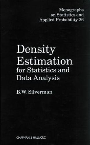 Density Estimation for Statistics and Data Analysis - Chapman & Hall/CRC Monographs on Statistics & Applied Probability 26 (Hardback)
