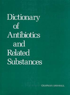 Dictionary of Antibiotics and Related Substances (Hardback)
