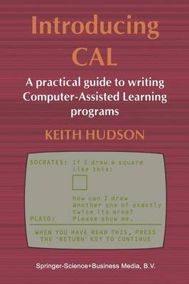 Introducing CAL: A practical guide to writing Computer-Assisted Learning programs (Paperback)