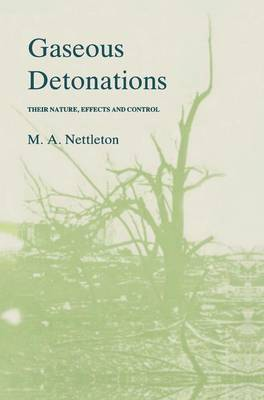 Gaseous Detonations: Their nature, effects and control (Hardback)