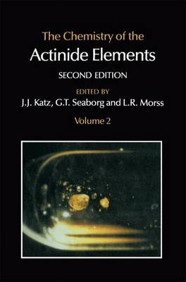 The Chemistry of the Actinide Elements: Volume 2 (Hardback)