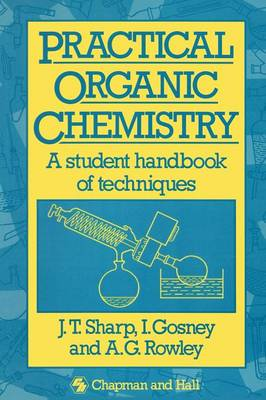 Practical Organic Chemistry: A student handbook of techniques (Paperback)