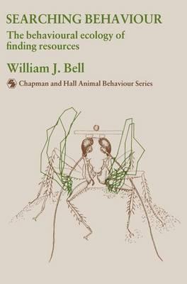 Searching Behaviour: The behavioural ecology of finding resources - Chapman & Hall Animal Behaviour Series (Hardback)