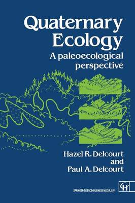 Quaternary Ecology: A paleoecological perspective (Paperback)