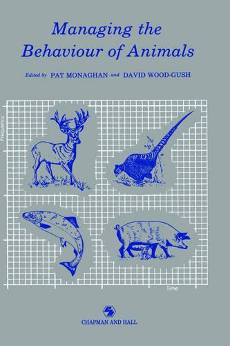 Managing the Behaviour of Animals (Hardback)