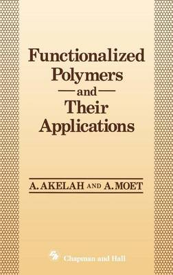 Functionalized Polymers and their Applications (Hardback)