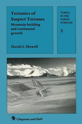 Tectonics of Suspect Terrains: Mountain Building and Continental Growth - Topics in the Earth Sciences (Closed) (Paperback)