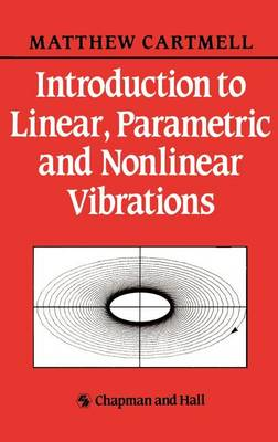 Introduction to Linear, Parametric and Non-Linear Vibrations (Hardback)