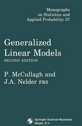 Generalized Linear Models - Chapman & Hall/CRC Monographs on Statistics and Applied Probability 37 (Hardback)