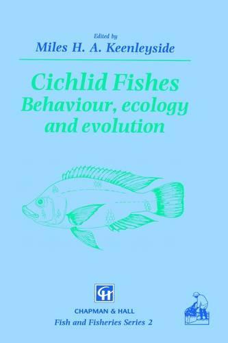 Cichlid Fishes: Behaviour, ecology and evolution - Fish & Fisheries Series 2 (Hardback)